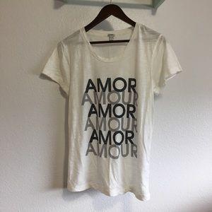 "J Crew ""Amor"" tee"